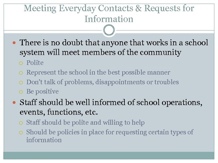 Meeting Everyday Contacts & Requests for Information There is no doubt that anyone that