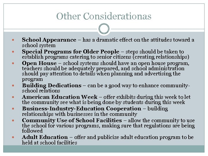 Other Considerationas School Appearance – has a dramatic effect on the attitudes toward a