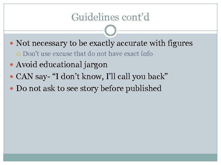 Guidelines cont'd Not necessary to be exactly accurate with figures Don't use excuse that