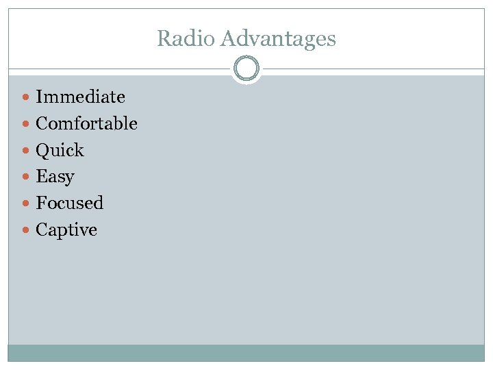 Radio Advantages Immediate Comfortable Quick Easy Focused Captive