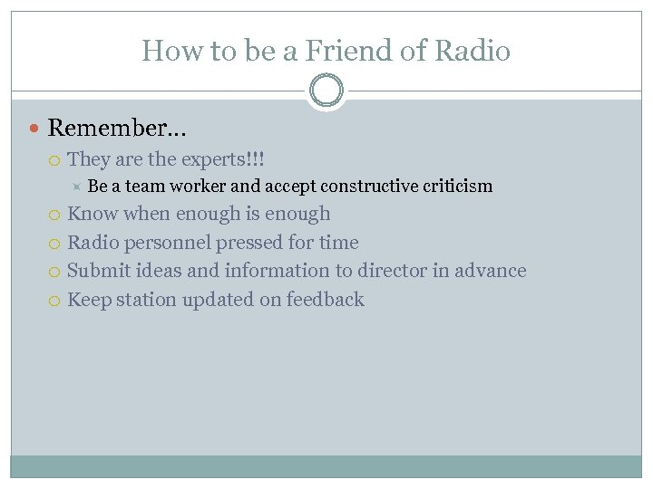 How to be a Friend of Radio Remember… They are the experts!!! Be a