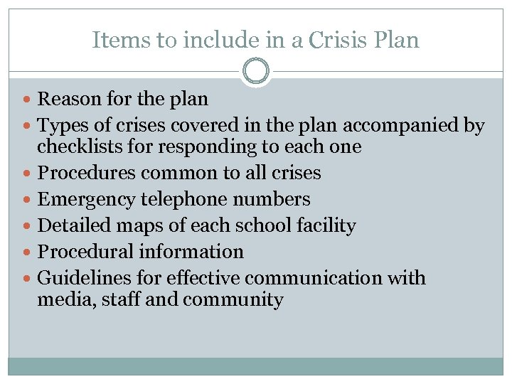 Items to include in a Crisis Plan Reason for the plan Types of crises