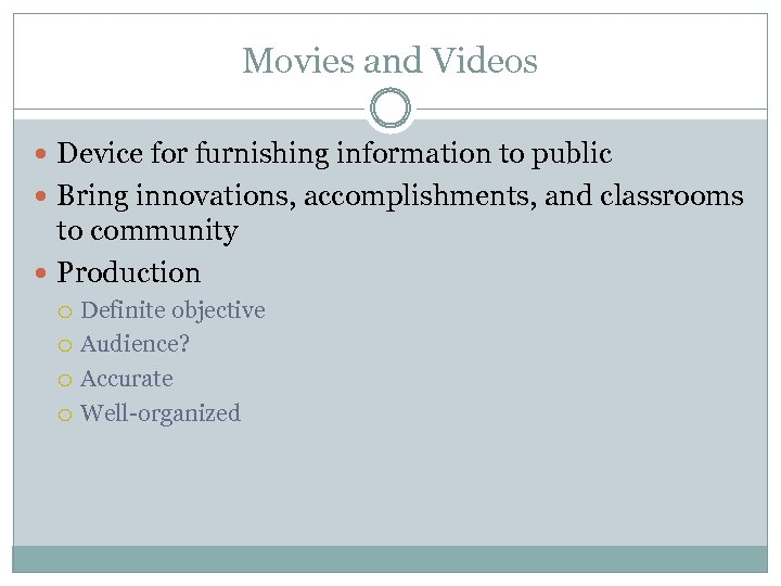 Movies and Videos Device for furnishing information to public Bring innovations, accomplishments, and classrooms