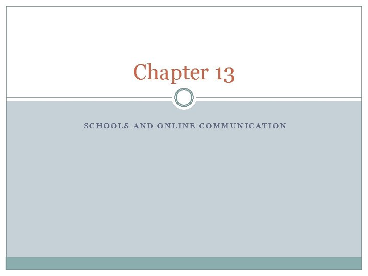 Chapter 13 SCHOOLS AND ONLINE COMMUNICATION