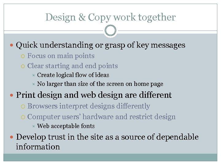 Design & Copy work together Quick understanding or grasp of key messages Focus on