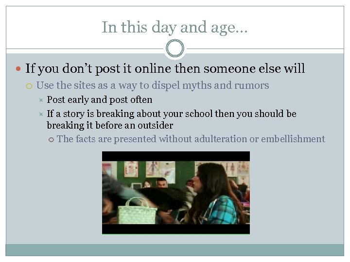 In this day and age… If you don't post it online then someone else