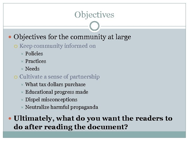 Objectives for the community at large Keep community informed on Policies Practices Needs Cultivate