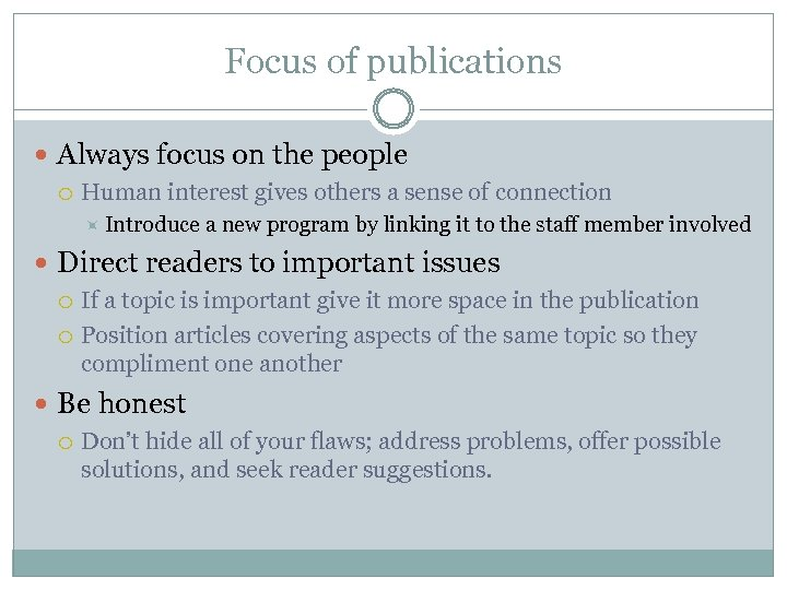 Focus of publications Always focus on the people Human interest gives others a sense