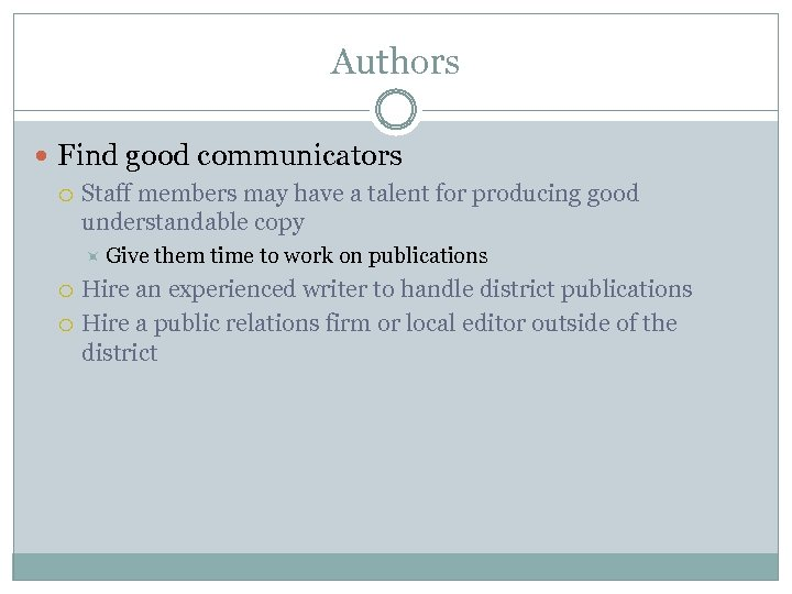 Authors Find good communicators Staff members may have a talent for producing good understandable