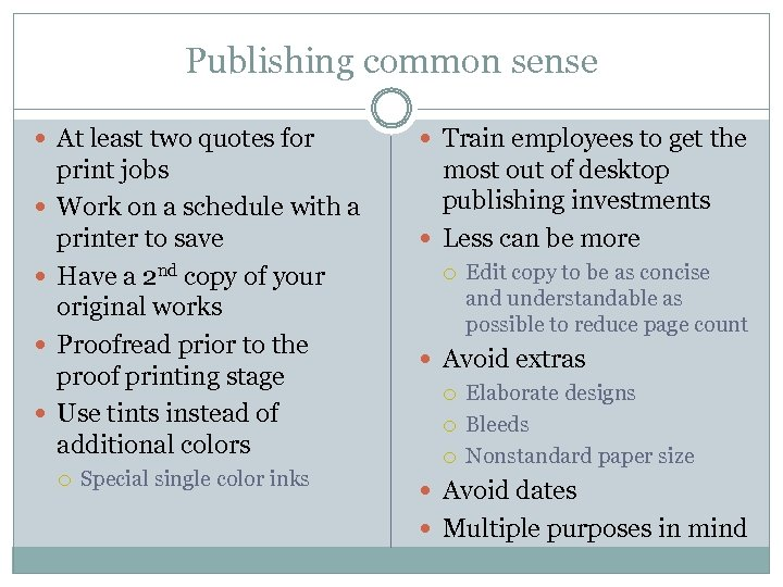 Publishing common sense At least two quotes for print jobs Work on a schedule