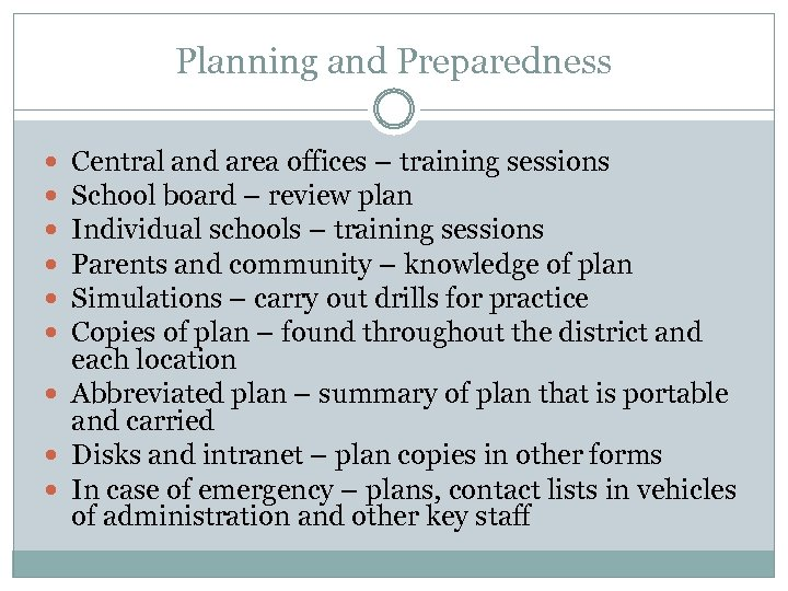 Planning and Preparedness Central and area offices – training sessions School board – review