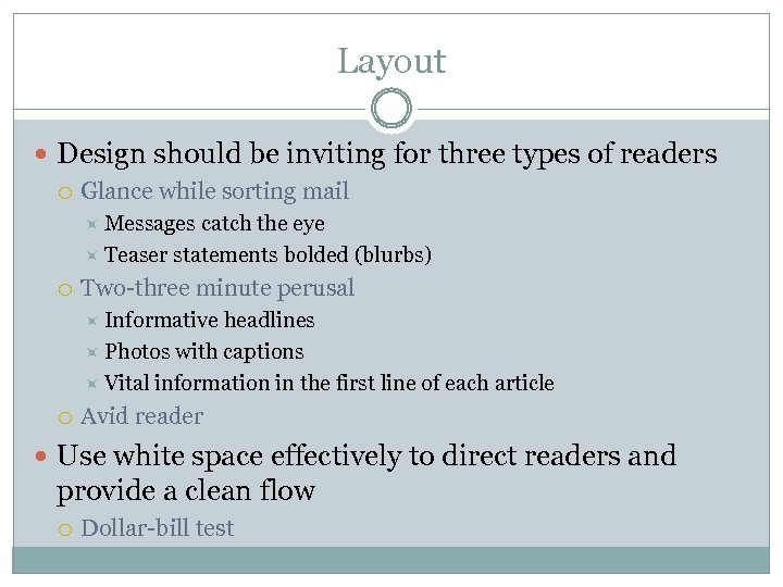Layout Design should be inviting for three types of readers Glance while sorting mail