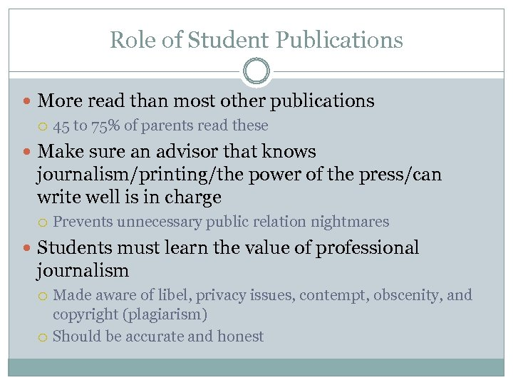 Role of Student Publications More read than most other publications 45 to 75% of