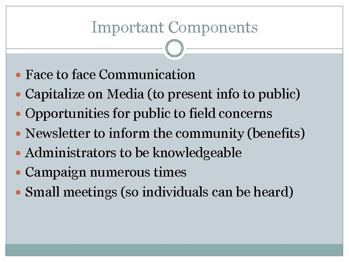 Important Components Face to face Communication Capitalize on Media (to present info to public)