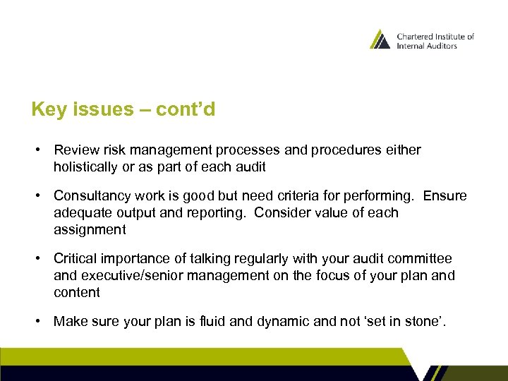 Key issues – cont'd • Review risk management processes and procedures either holistically or