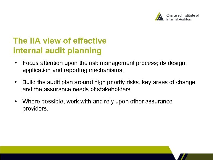 The IIA view of effective internal audit planning • Focus attention upon the risk