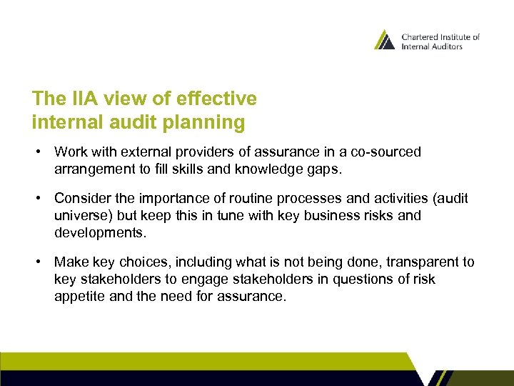 The IIA view of effective internal audit planning • Work with external providers of