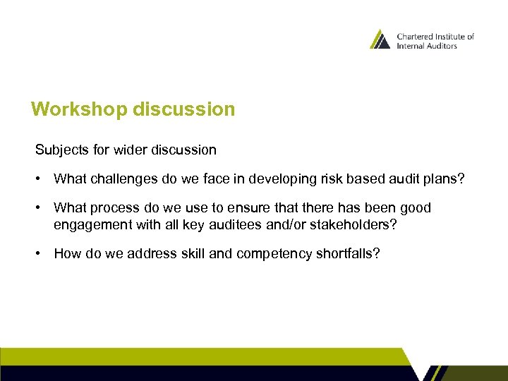 Workshop discussion Subjects for wider discussion • What challenges do we face in developing