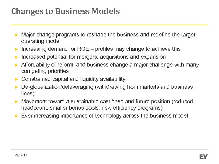Changes to Business Models ► ► ► ► Major change programs to reshape the