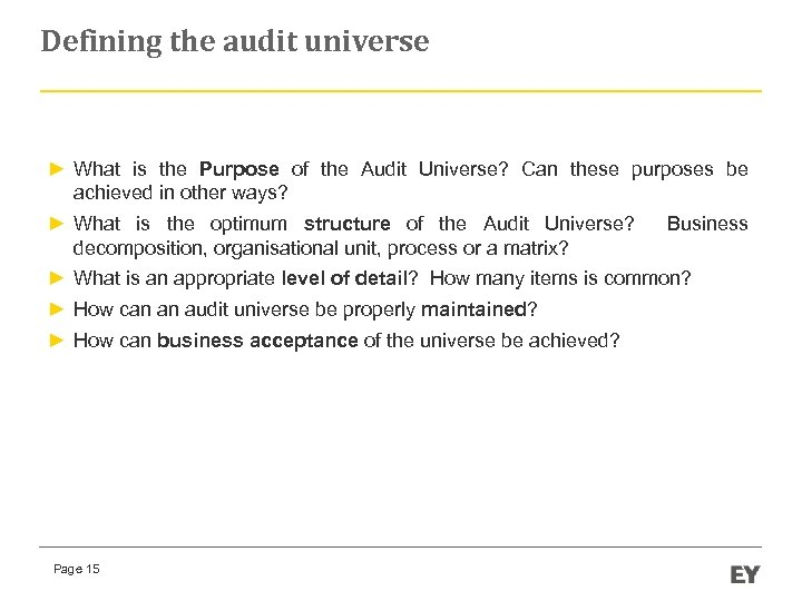 Defining the audit universe ► What is the Purpose of the Audit Universe? Can