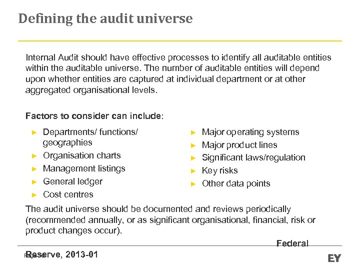 Defining the audit universe Internal Audit should have effective processes to identify all auditable