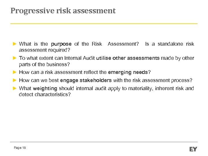 Progressive risk assessment ► What is the purpose of the Risk Assessment? Is a
