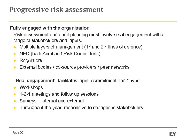 Progressive risk assessment Fully engaged with the organisation Risk assessment and audit planning must