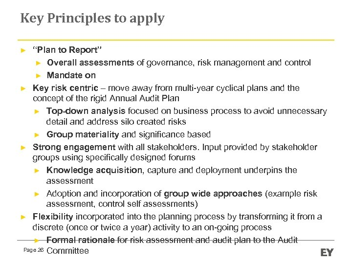 """Key Principles to apply """"Plan to Report"""" ► Overall assessments of governance, risk management"""