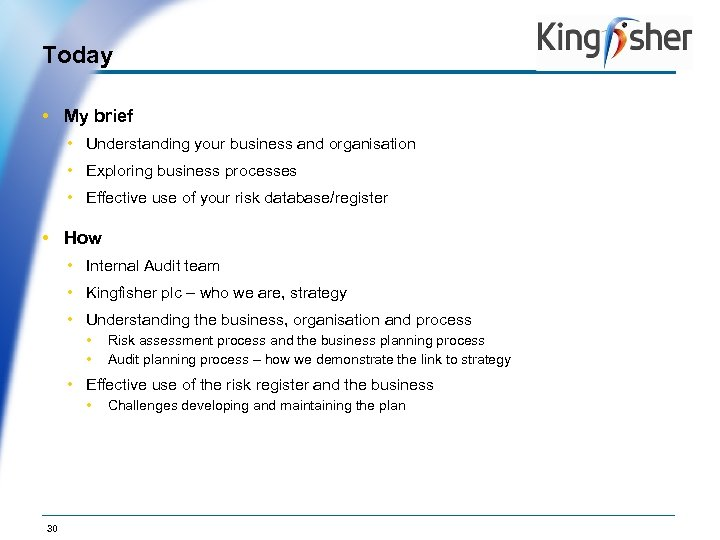 Today • My brief • Understanding your business and organisation • Exploring business processes