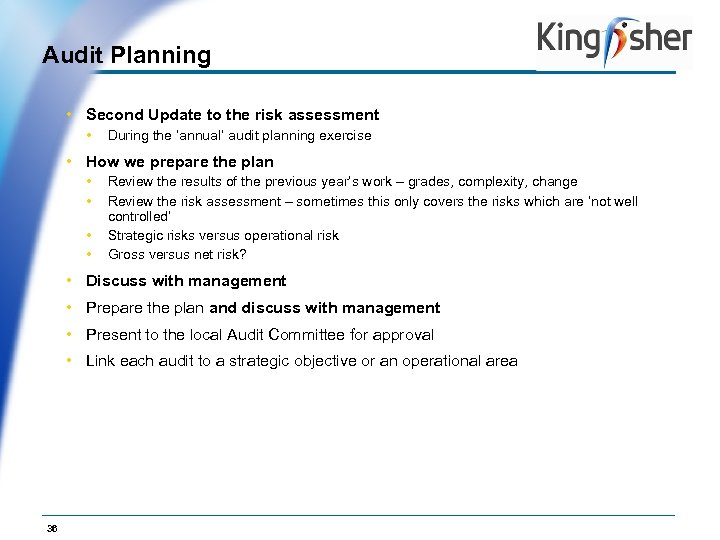 Audit Planning Op. Co Logo • Second Update to the risk assessment • During
