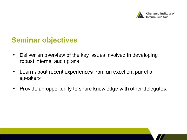 Seminar objectives • Deliver an overview of the key issues involved in developing robust