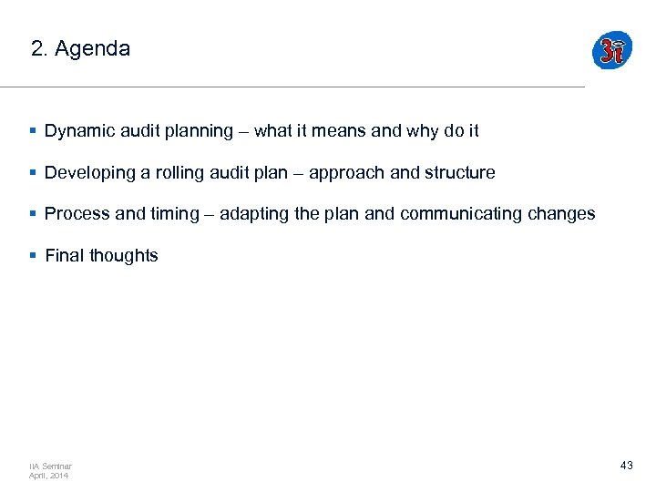 2. Agenda § Dynamic audit planning – what it means and why do it