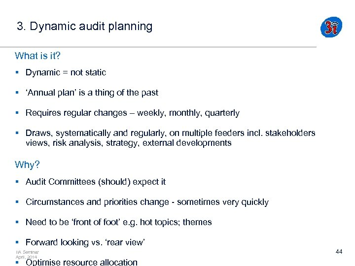 3. Dynamic audit planning What is it? § Dynamic = not static § 'Annual