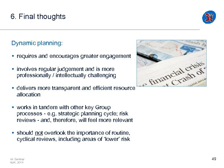 6. Final thoughts Dynamic planning: § requires and encourages greater engagement § involves regular