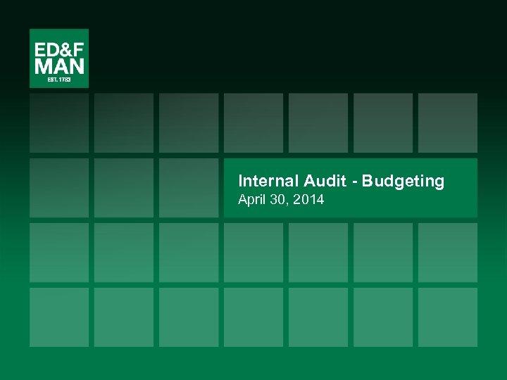 Internal Audit - Budgeting April 30, 2014 50