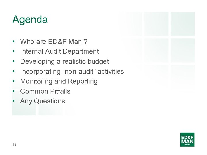 Agenda • • 51 Who are ED&F Man ? Internal Audit Department Developing a