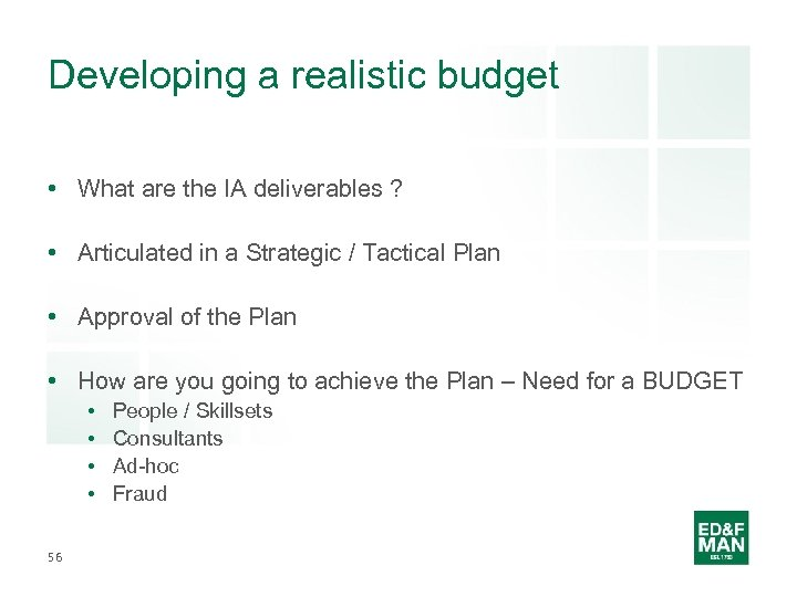Developing a realistic budget • What are the IA deliverables ? • Articulated in