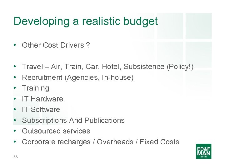 Developing a realistic budget • Other Cost Drivers ? • • 58 Travel –