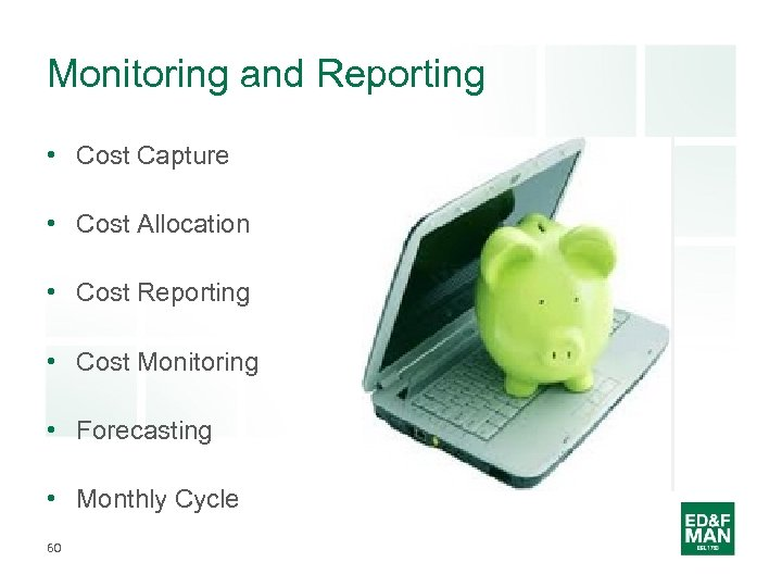 Monitoring and Reporting • Cost Capture • Cost Allocation • Cost Reporting • Cost