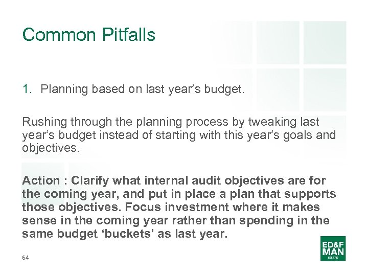 Common Pitfalls 1. Planning based on last year's budget. Rushing through the planning process