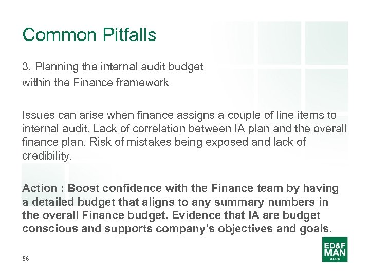 Common Pitfalls 3. Planning the internal audit budget within the Finance framework Issues can