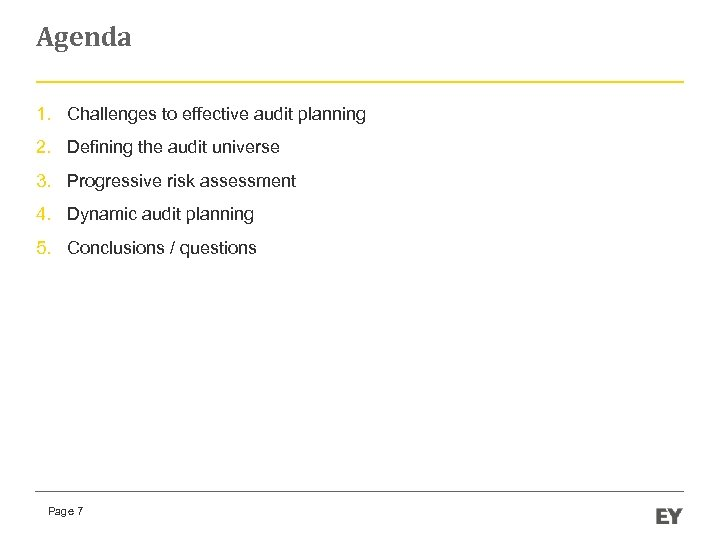 Agenda 1. Challenges to effective audit planning 2. Defining the audit universe 3. Progressive