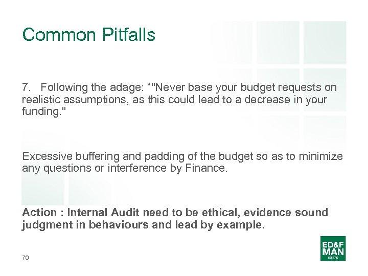 "Common Pitfalls 7. Following the adage: """