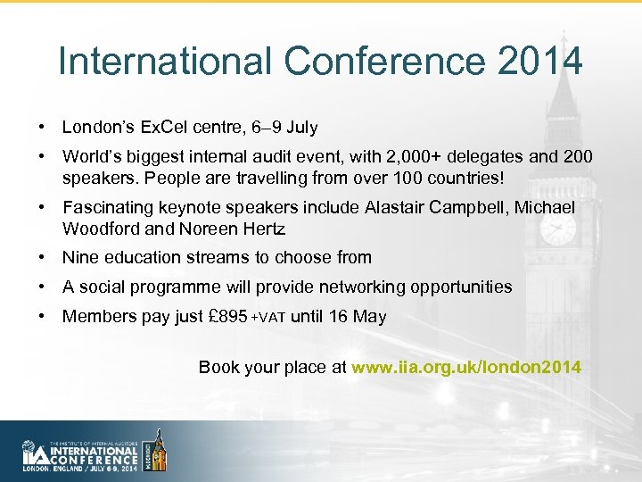 International Conference 2014 • London's Ex. Cel centre, 6– 9 July • World's biggest