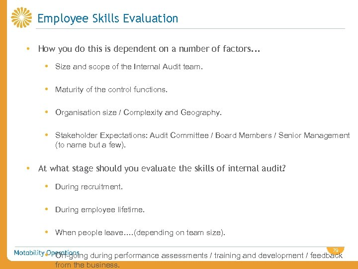 Employee Skills Evaluation • How you do this is dependent on a number of