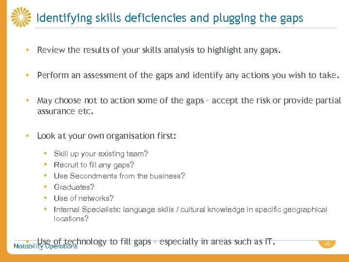 Identifying skills deficiencies and plugging the gaps • Review the results of your skills