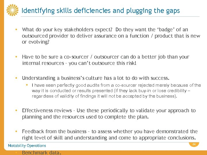 Identifying skills deficiencies and plugging the gaps • What do your key stakeholders expect?
