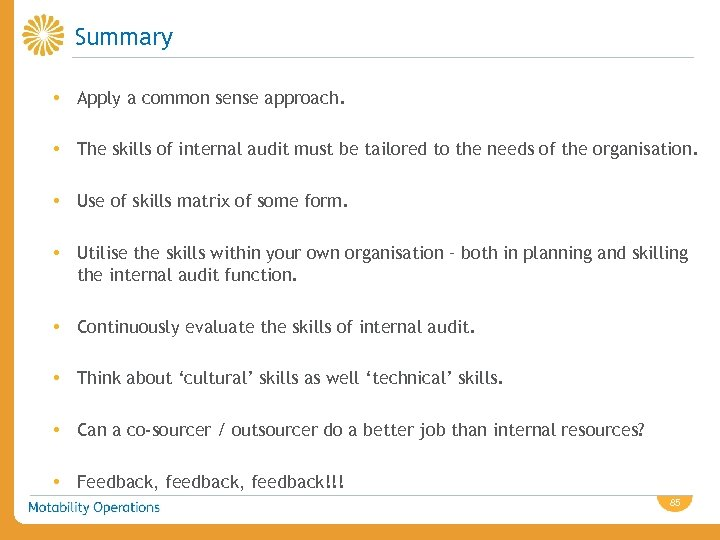 Summary • Apply a common sense approach. • The skills of internal audit must