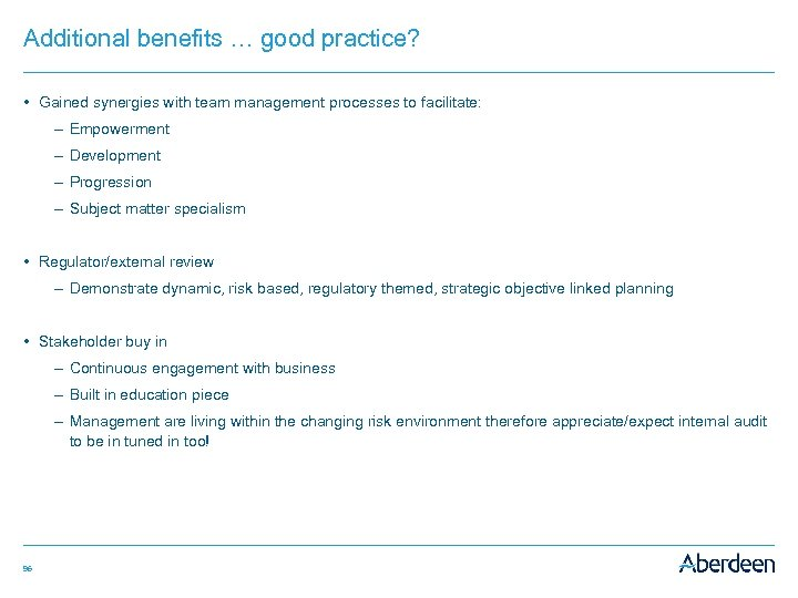 Additional benefits … good practice? • Gained synergies with team management processes to facilitate: