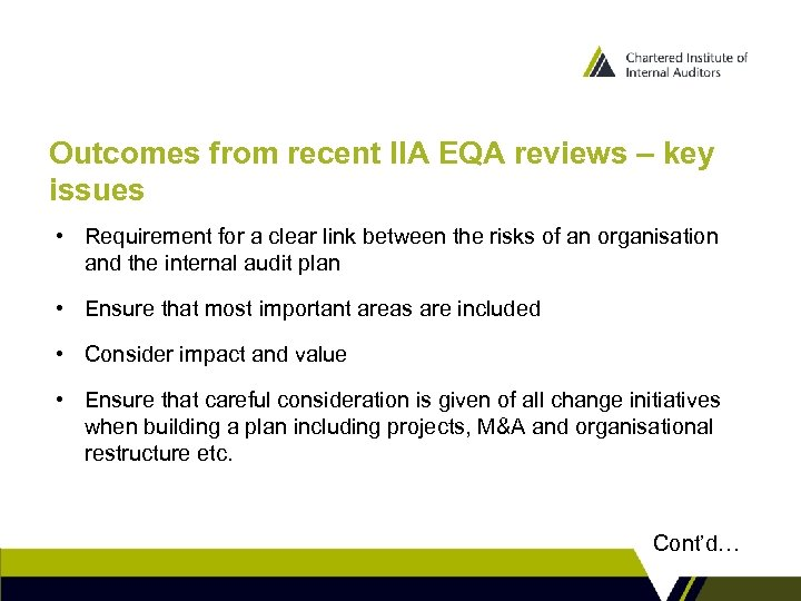 Outcomes from recent IIA EQA reviews – key issues • Requirement for a clear